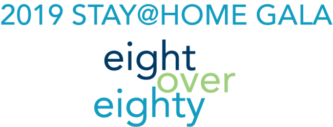 2019 Stay@Home Eight Over 80 Gala